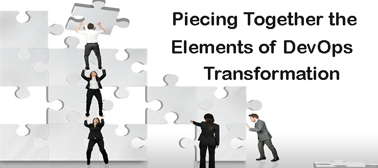 Piecing Together the Elements of DevOps Transformation