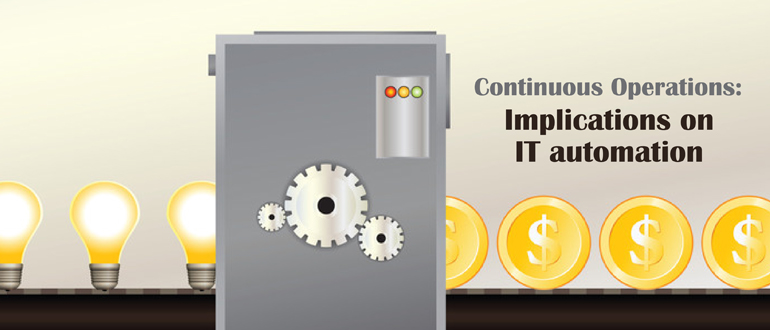 Continuous Operations: Implications on IT automation
