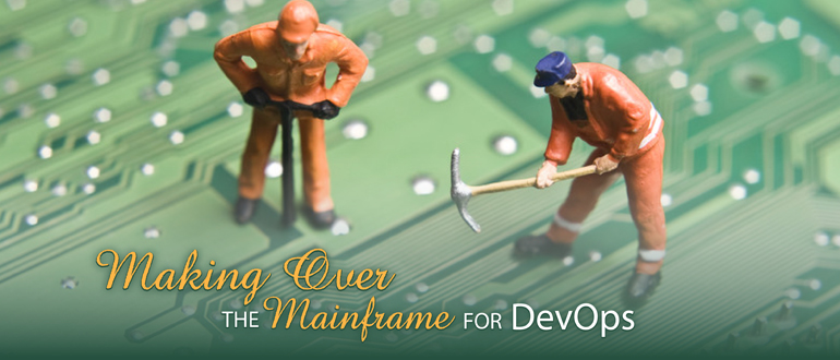 Making Over the Mainframe for DevOps