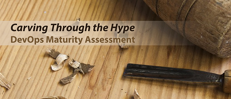 Carving through the hype – take the DevOps maturity assessment