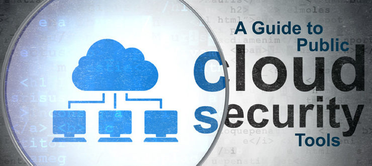A Guide to Public Cloud Security Tools