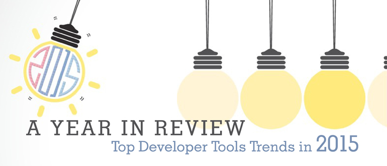 A Year in Review: Top Developer Tools Trends in 2015