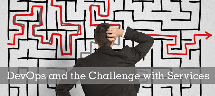 DevOps and the Challenge with Services