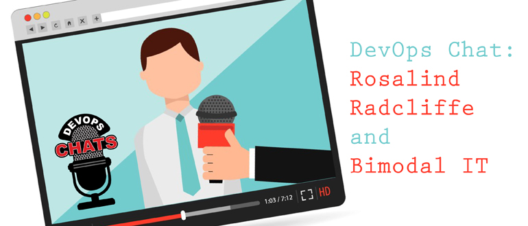 DevOps Chat: Rosalind Radcliffe and Bimodal IT