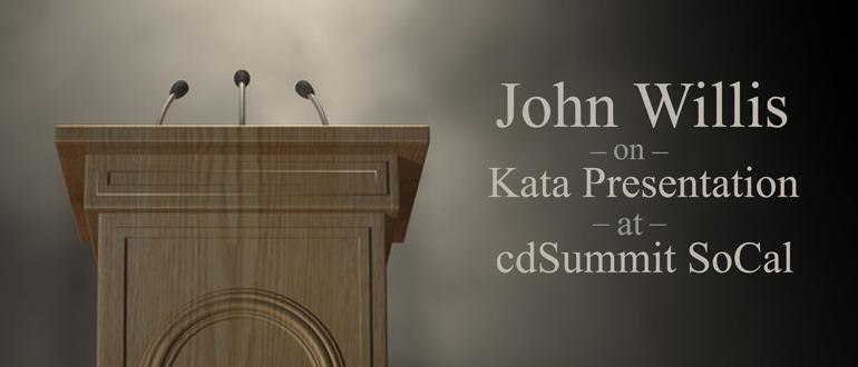 John Willis on Kata Presentation at cdSummit SoCal