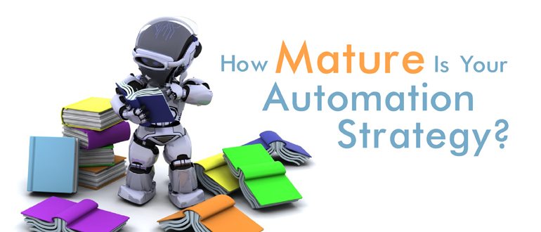 How Mature Is Your Automation Strategy?
