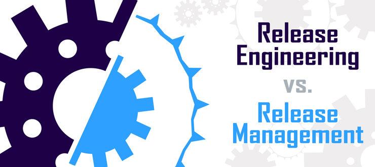 Release Engineering vs. Release Management