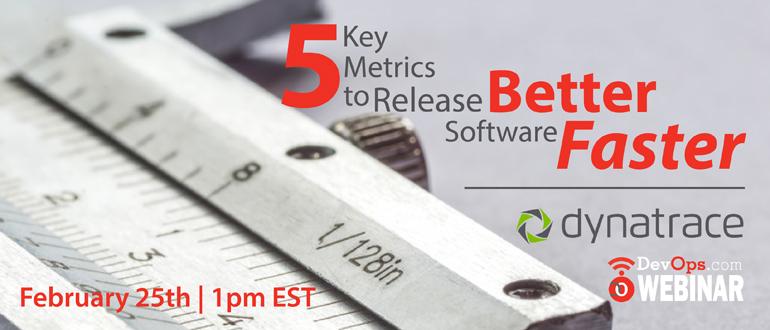 Webinar: 5 Key Metrics to Release Better Software Faster