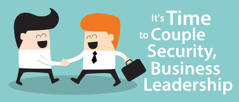 It's Time to Couple Security, Business Leadership