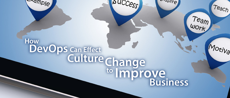 How DevOps Can Effect Culture Change to Improve Business