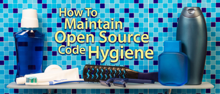 How To Maintain Open Source Code Hygiene