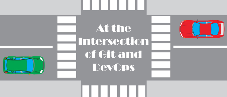 At the Intersection of Git and DevOps