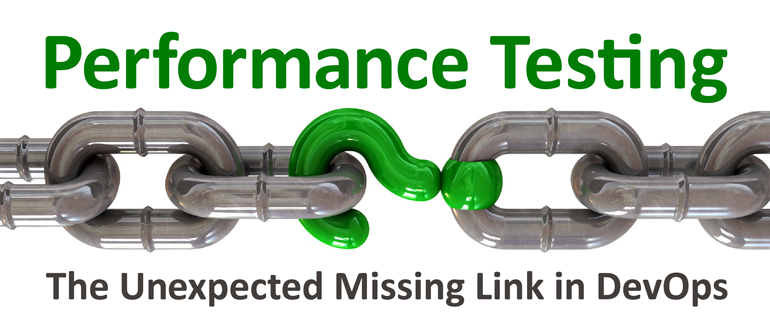 Performance Testing: The Unexpected Missing Link in DevOps