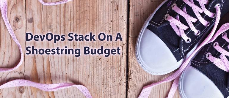 DevOps Stack on a Shoestring Budget