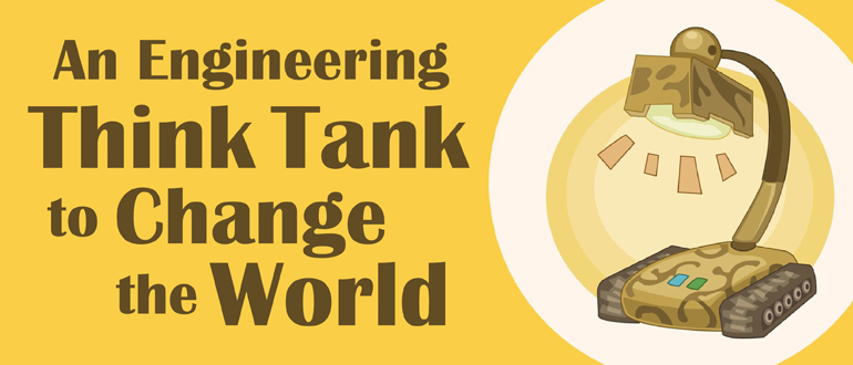 An Engineering Think Tank to Change the World