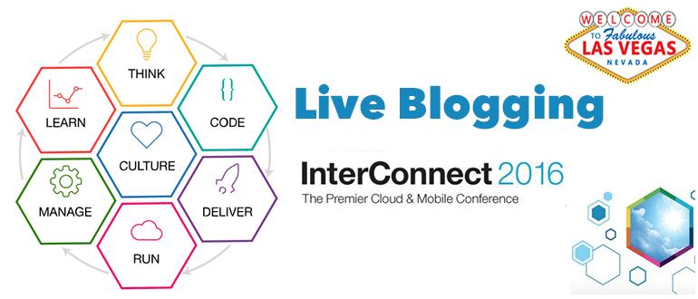 Live Blogging InterConnect 2016