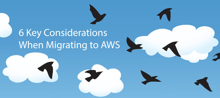 6 Key Considerations When Migrating to AWS