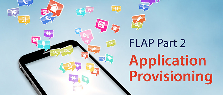 FLAP, Part 2: Application Provisioning