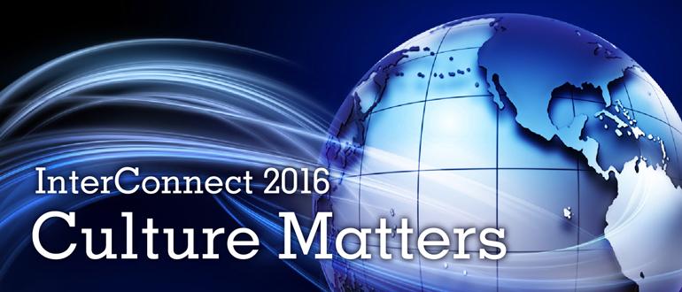 InterConnect 2016: Culture Matters