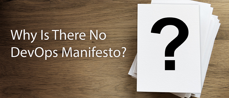 Why Is There No DevOps Manifesto?