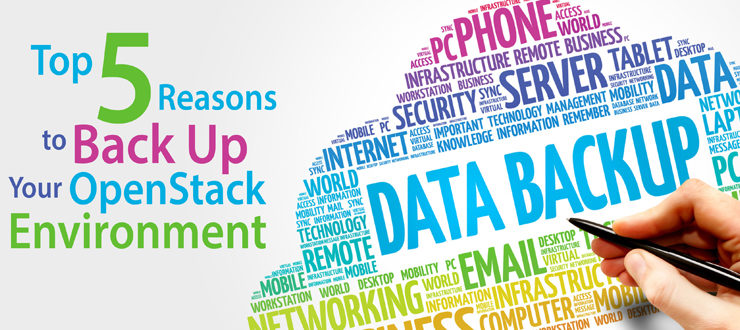 Top 5 Reasons to Back Up Your OpenStack Environment