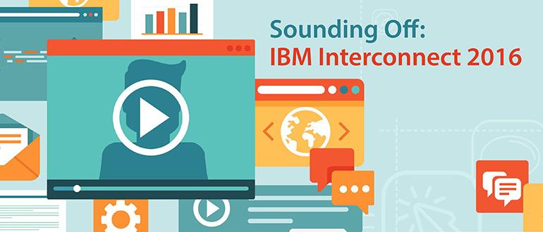 IBM InterConnect 2016: Sounding Off