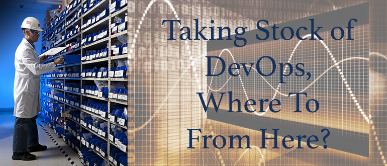 Taking Stock of DevOps: Where to from Here?