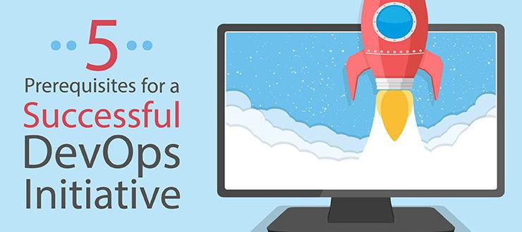 5 Prerequisites for a Successful DevOps Initiative