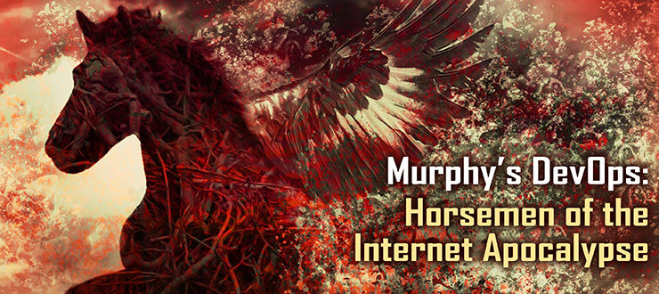 Murphy's DevOps: The Internet Apocalypse