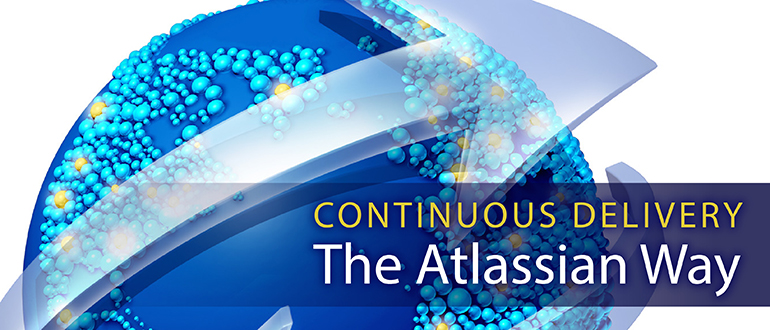 Continuous Delivery: The Atlassian Way