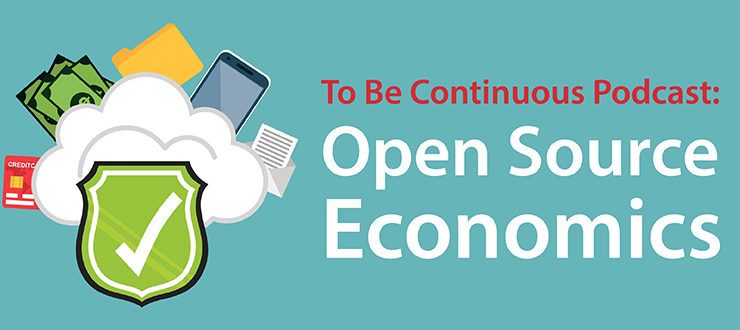 To Be Continuous Podcast: Open Source Economics