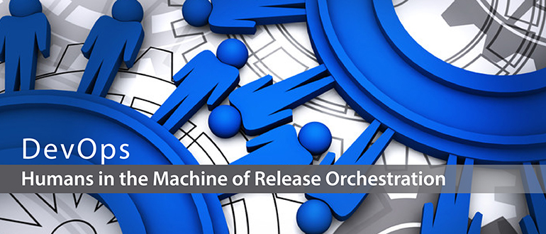 Humans in the Machine of Release Orchestration