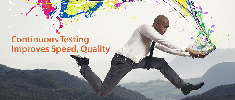 Continuous Testing Improves Speed, Quality