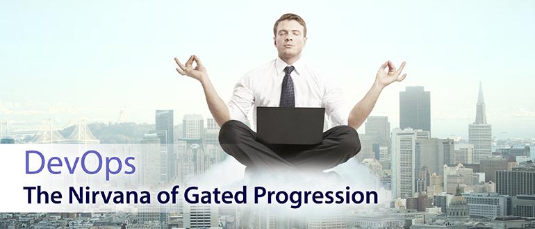 The Nirvana of Gated Progression