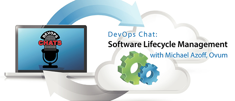 DevOps Chat: Software Lifecycle Management with Michael Azoff, Ovum