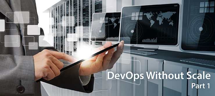 DevOps Without Scale, Part 1