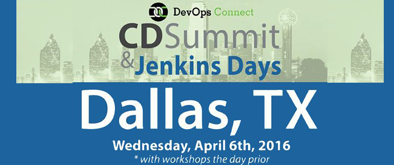 DevOps Connect: CD Summit Jenkins Days, Dallas Today & Tomorrow