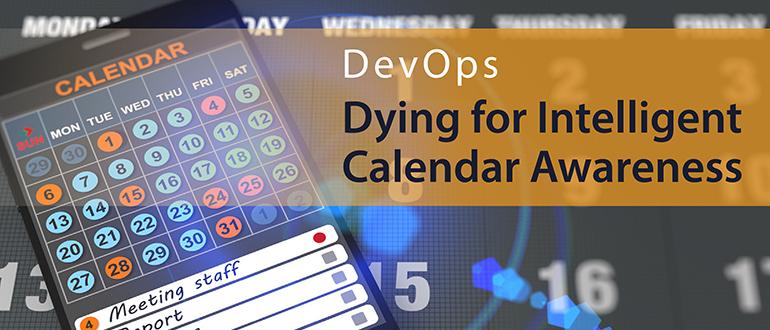 Dying for Intelligent Calendar Awareness