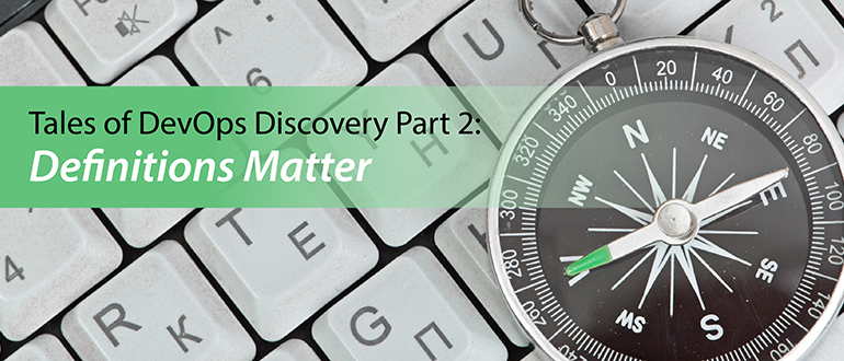 Tales of DevOps Discovery Part 2: Definitions Matter