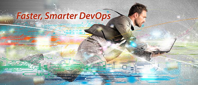 Faster, Smarter DevOps
