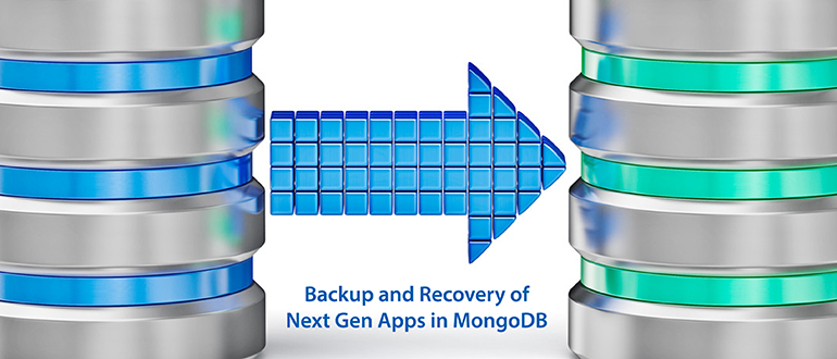 Backup and Recovery of Next Gen Apps in MongoDB