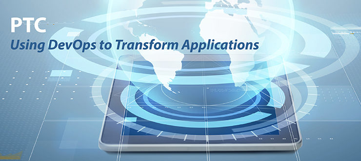 PTC: Using DevOps to Transform Applications