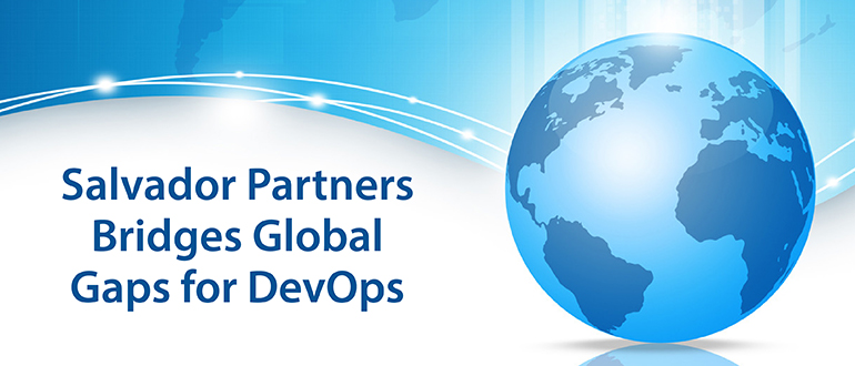 Salvador Partners Bridges Global Gaps for DevOps