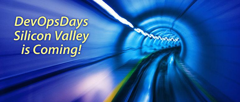 DevOpsDays Silicon Valley is Coming!