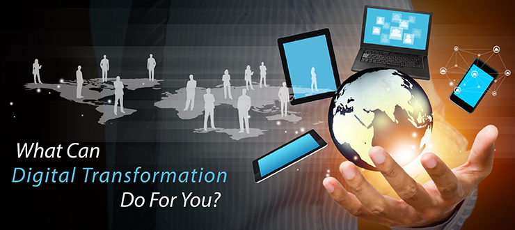 What Can Digital Transformation Do For You?