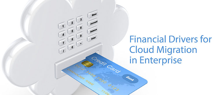 Financial Drivers for Cloud Migration in Enterprise
