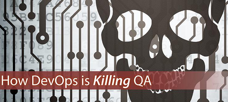 How DevOps is Killing QA