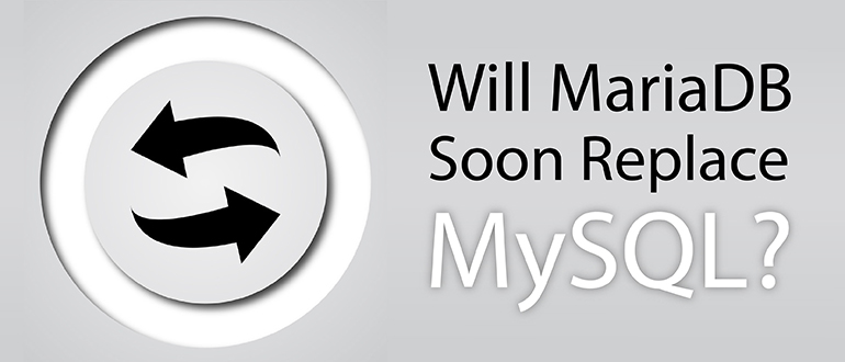Will MariaDB Soon Replace MySQL?