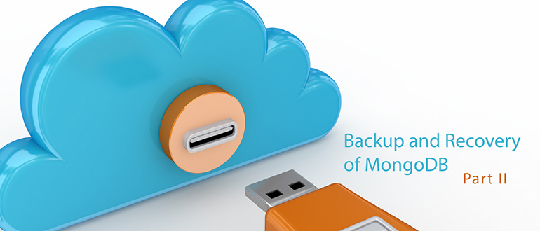 Backup and Recovery of MongoDB, Part 2