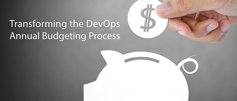 Transforming the Annual Budgeting Process For DevOps
